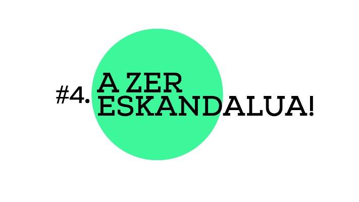 A zer eskandalua! (A2E04)