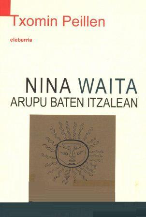 Nina Waita: arupu baten itzalean