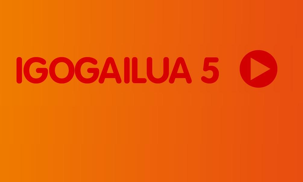 Igogailua-5. atala