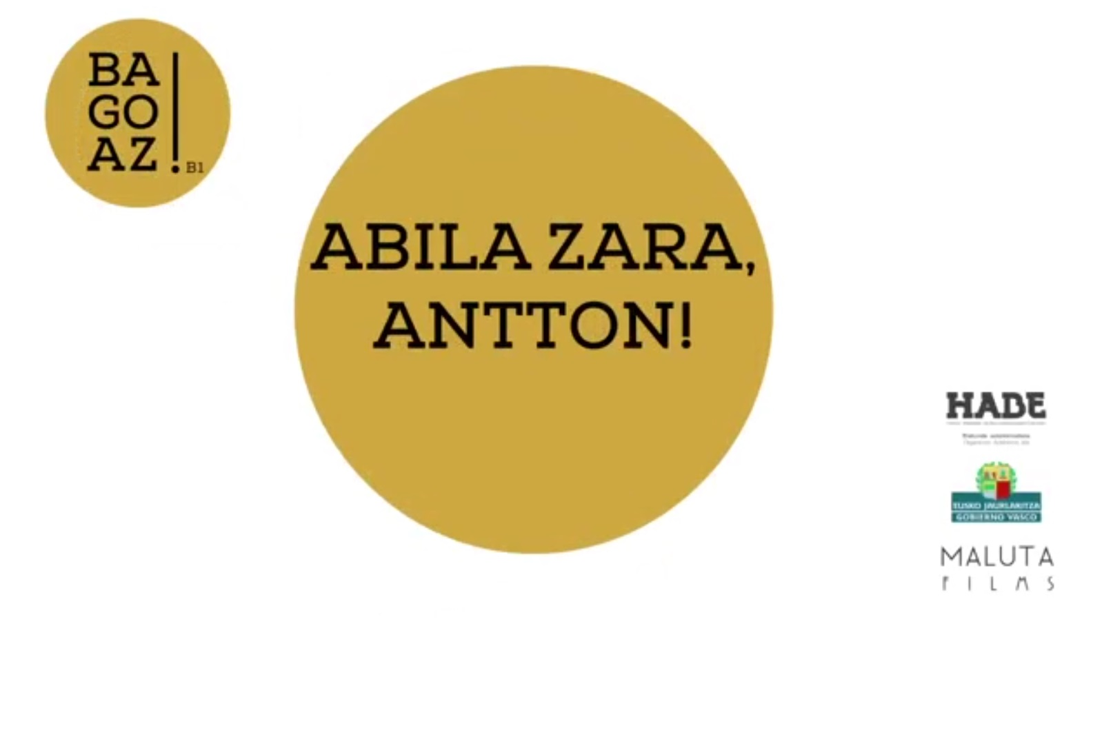 BAGOAZ! B1-50-Abila zara, Antton!