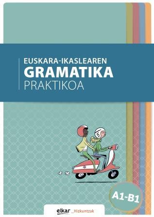 Euskara-ikaslearen gramatika praktikoa (A1-B1)